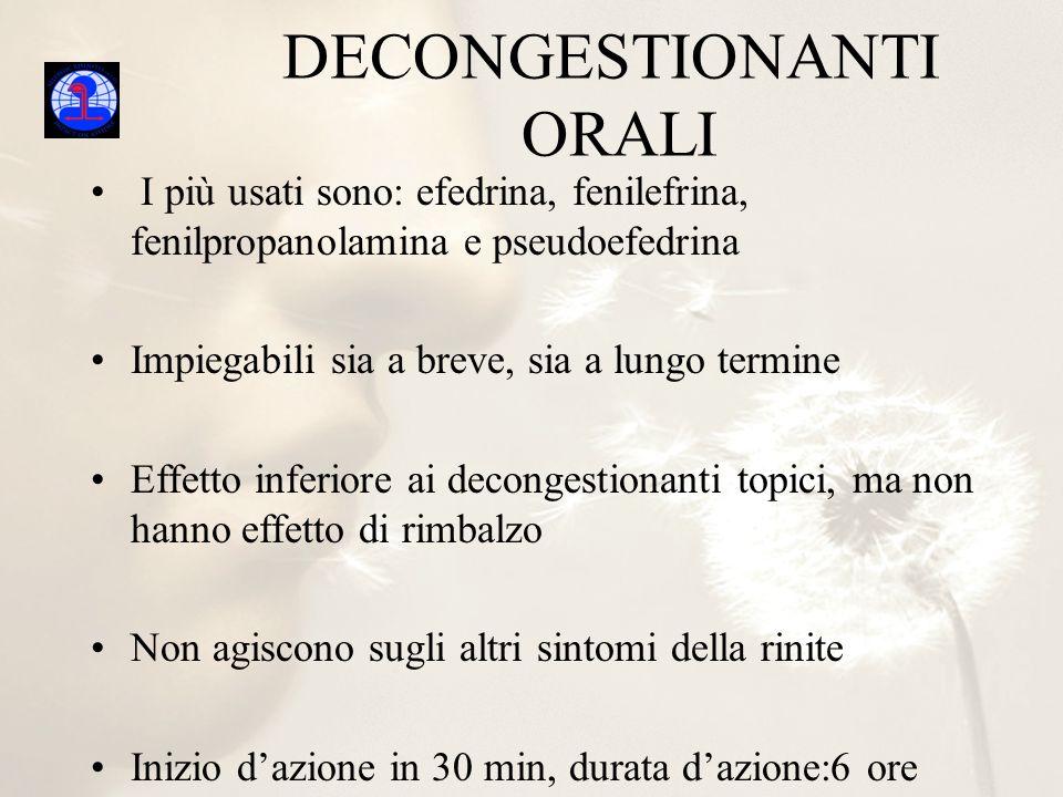 DECONGESTIONANTI ORALI I più usati sono: efedrina, fenilefrina, fenilpropanolamina e pseudoefedrina Impiegabili sia a breve, sia a lungo termine Effet