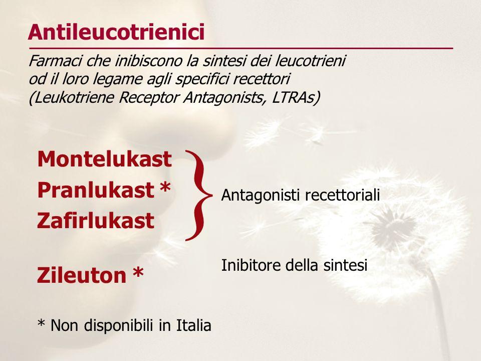 Antileucotrienici Montelukast Pranlukast * Zafirlukast Zileuton * } Antagonisti recettoriali Inibitore della sintesi * Non disponibili in Italia Farma