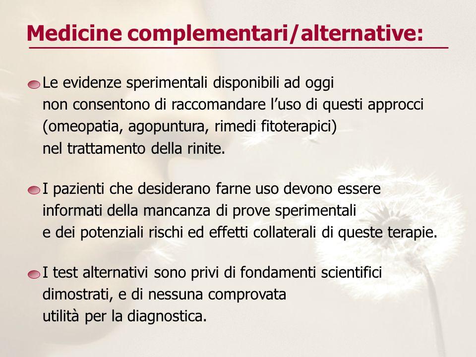 Le evidenze sperimentali disponibili ad oggi non consentono di raccomandare luso di questi approcci (omeopatia, agopuntura, rimedi fitoterapici) nel t