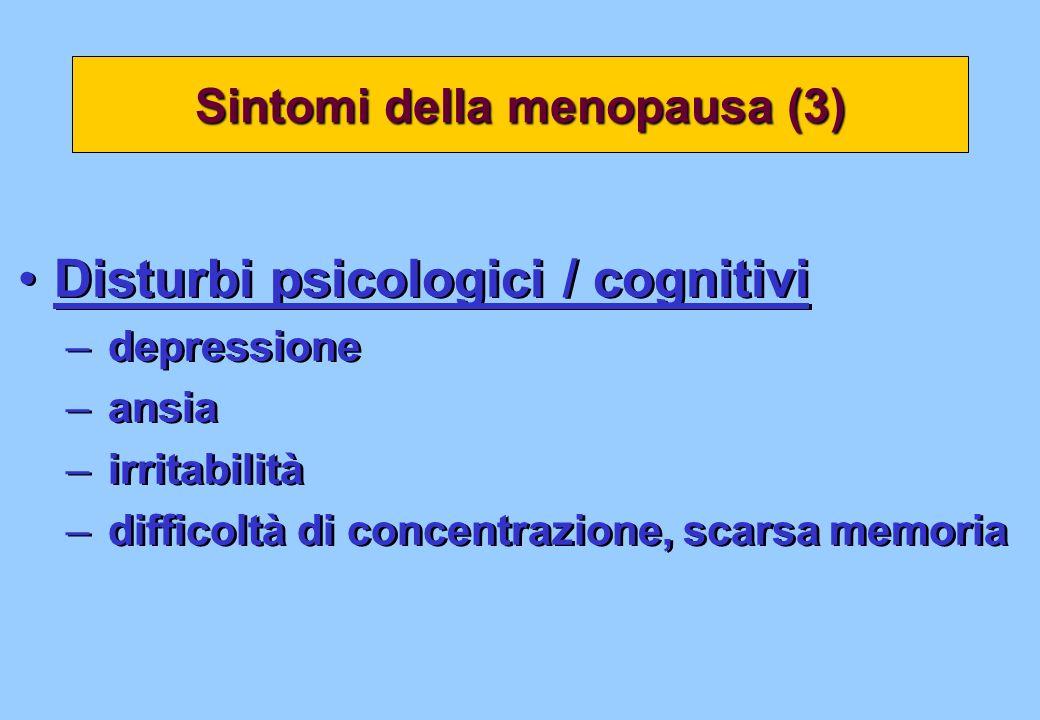 Disturbi psicologici / cognitivi – depressione – ansia – irritabilità – difficoltà di concentrazione, scarsa memoria Disturbi psicologici / cognitivi