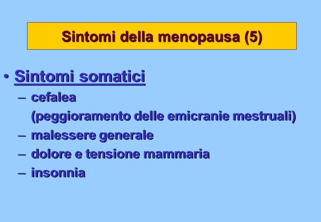 Sintomi somatici – cefalea (peggioramento delle emicranie mestruali) – malessere generale – dolore e tensione mammaria – insonnia Sintomi somatici – c