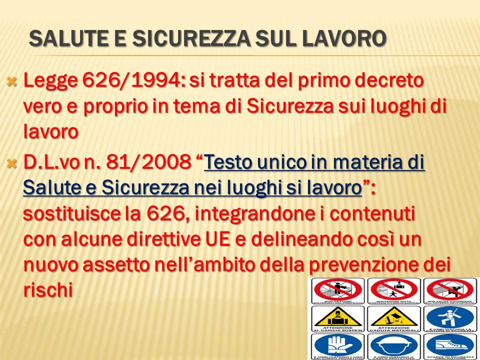 SALUTE E SICUREZZA SUL LAVORO Legge 626/1994: si tratta del primo decreto vero e proprio in tema di Sicurezza sui luoghi di lavoro Legge 626/1994: si