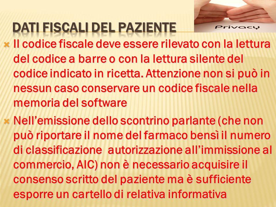 Il codice fiscale deve essere rilevato con la lettura del codice a barre o con la lettura silente del codice indicato in ricetta. Attenzione non si pu