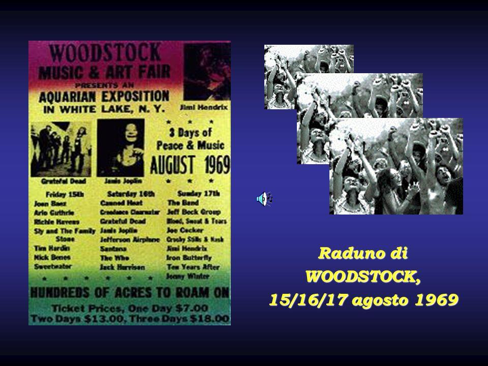 Raduno di WOODSTOCK, 15/16/17 agosto 1969