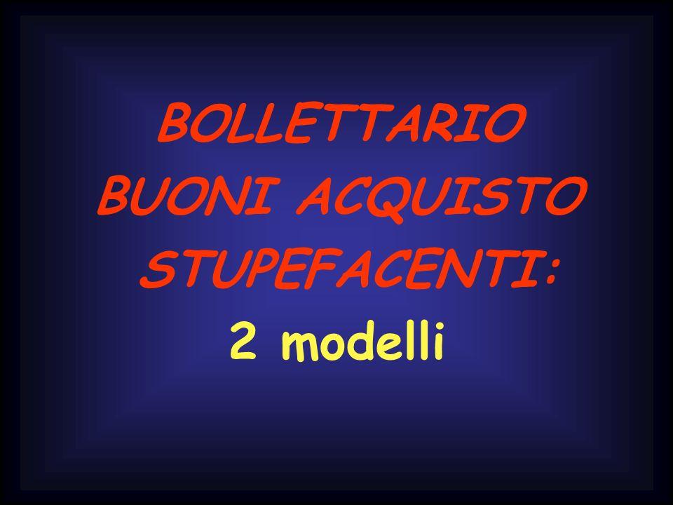 BOLLETTARIO BUONI ACQUISTO STUPEFACENTI: 2 modelli