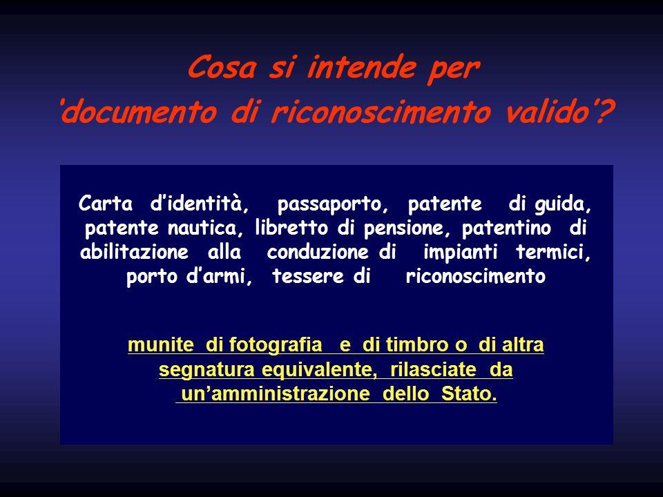 Cosa si intende per documento di riconoscimento valido? Carta didentità, passaporto, patente di guida, patente nautica, libretto di pensione, patentin