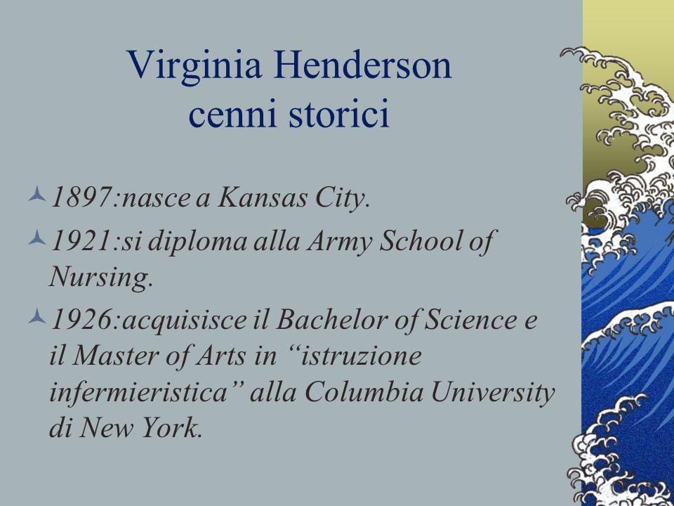 Virginia Henderson cenni storici 1955:pubblica per la prima volta la sua definizione di Nursing nel testo The Principles and Practice of Nursing.