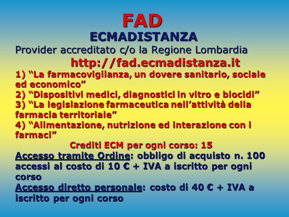 FAD Formazione a distanza - ECM on line La FOFI (www.fofi.it) sta programmando la FAD 2009 nel quadro delle iniziative della Fondazione Cannavò. La FA