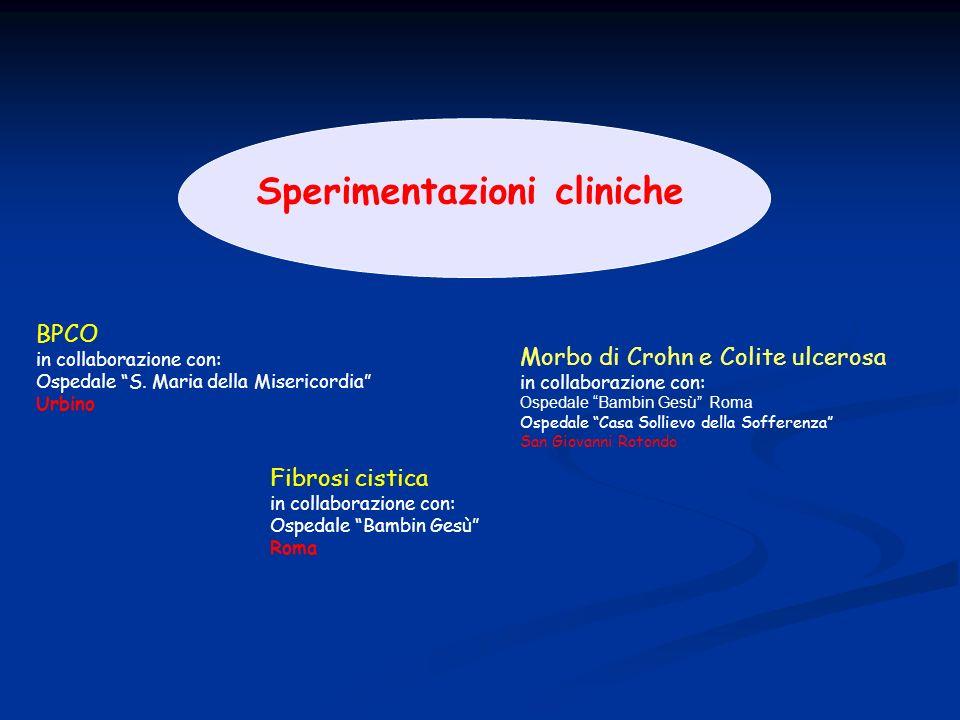 Sperimentazioni cliniche Fibrosi cistica in collaborazione con: Ospedale Bambin Gesù Roma Morbo di Crohn e Colite ulcerosa in collaborazione con: Ospe
