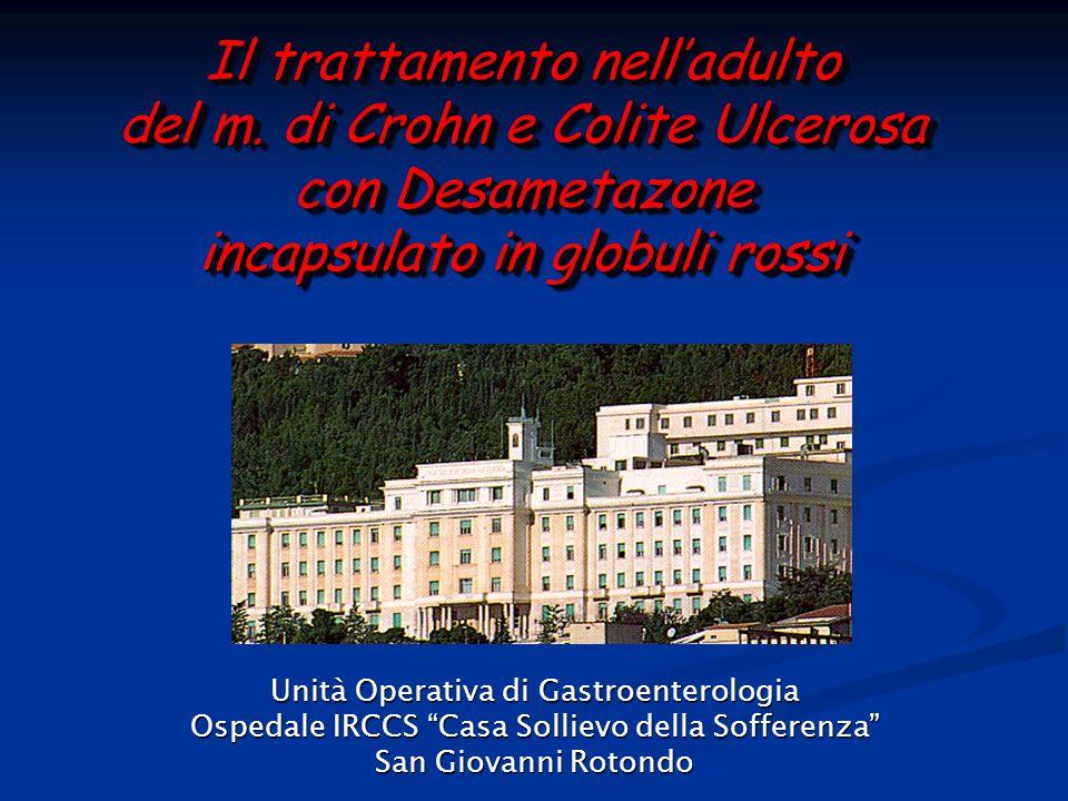 Il trattamento nelladulto del m. di Crohn e Colite Ulcerosa con Desametazone incapsulato in globuli rossi Il trattamento nelladulto del m. di Crohn e