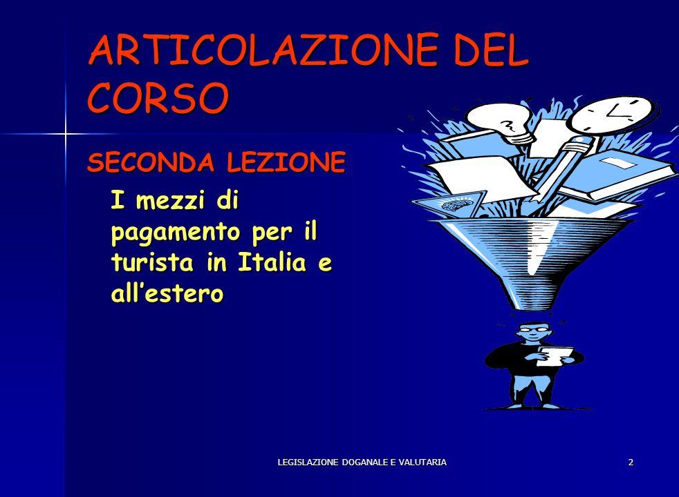 2 ARTICOLAZIONE DEL CORSO SECONDA LEZIONE I mezzi di pagamento per il turista in Italia e allestero