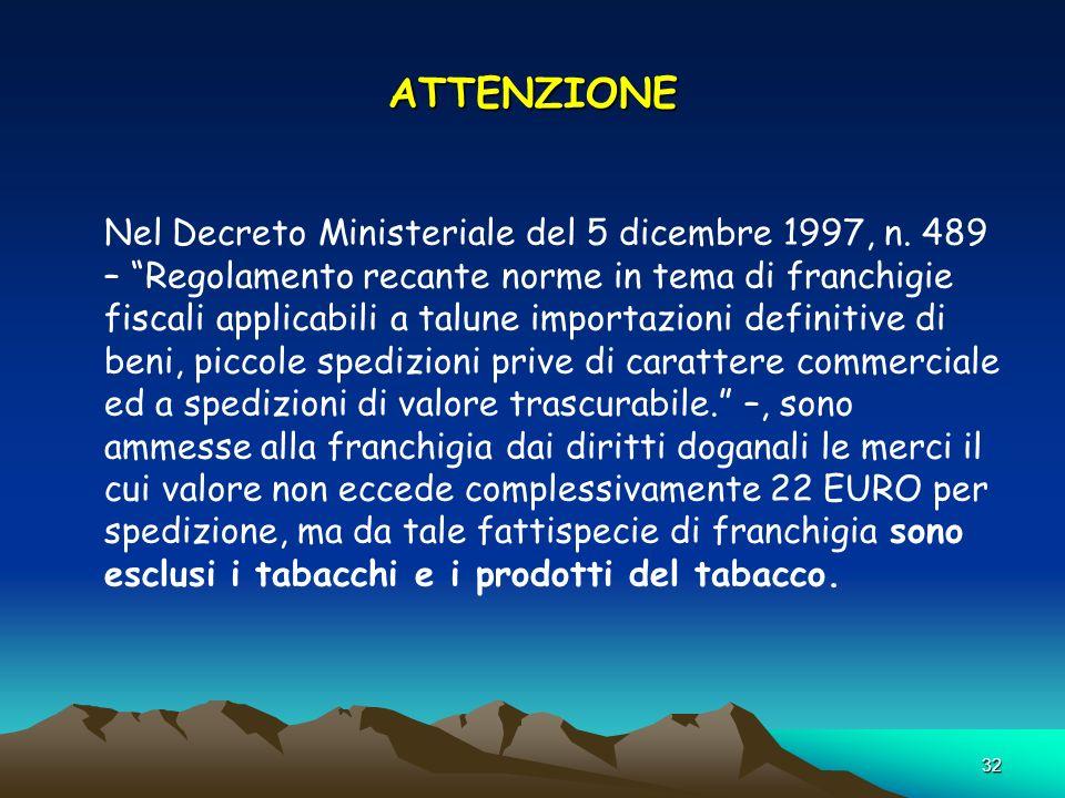 32 ATTENZIONE Nel Decreto Ministeriale del 5 dicembre 1997, n.