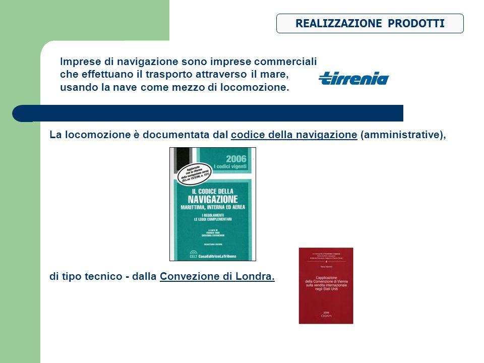 La locomozione è documentata dal codice della navigazione (amministrative), di tipo tecnico - dalla Convezione di Londra. REALIZZAZIONE PRODOTTI Impre