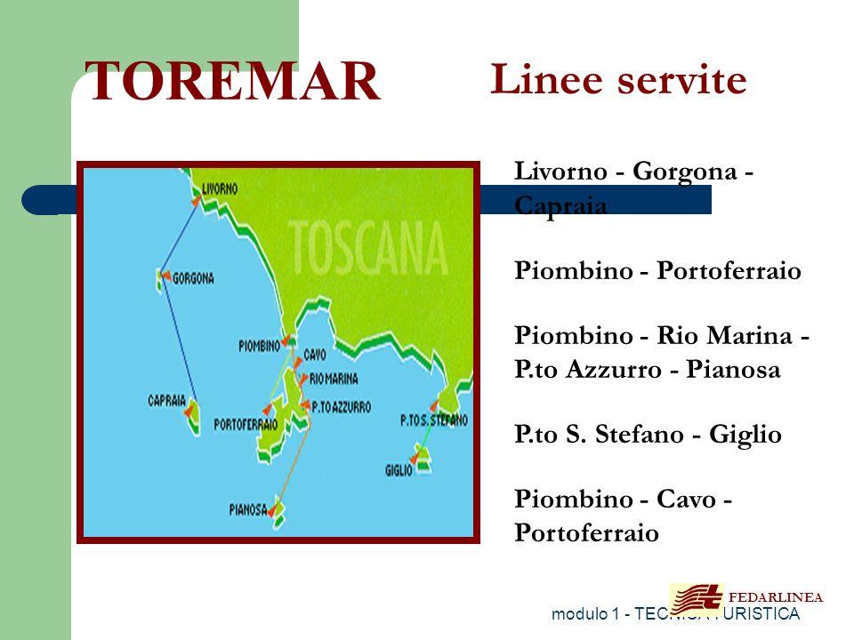 modulo 1 - TECNICA TURISTICA Livorno - Gorgona - Capraia Piombino - Portoferraio Piombino - Rio Marina - P.to Azzurro - Pianosa P.to S. Stefano - Gigl