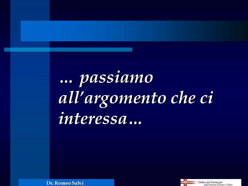 … passiamo allargomento che ci interessa… Dr. Romeo Salvi