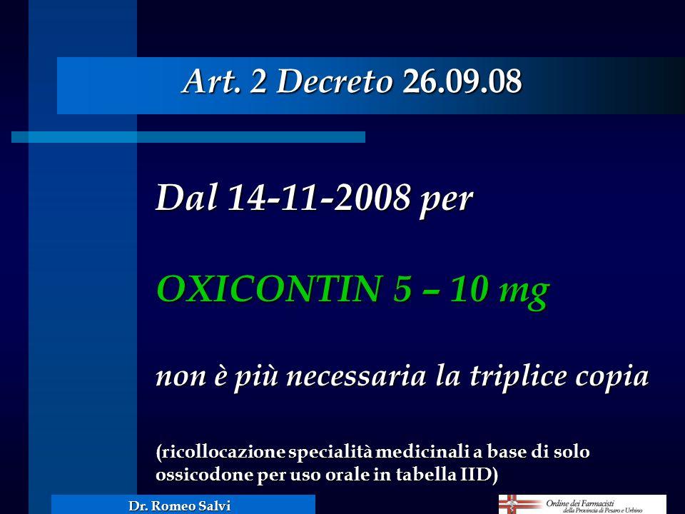 Dal 14-11-2008 per OXICONTIN 5 – 10 mg non è più necessaria la triplice copia (ricollocazione specialità medicinali a base di solo ossicodone per uso
