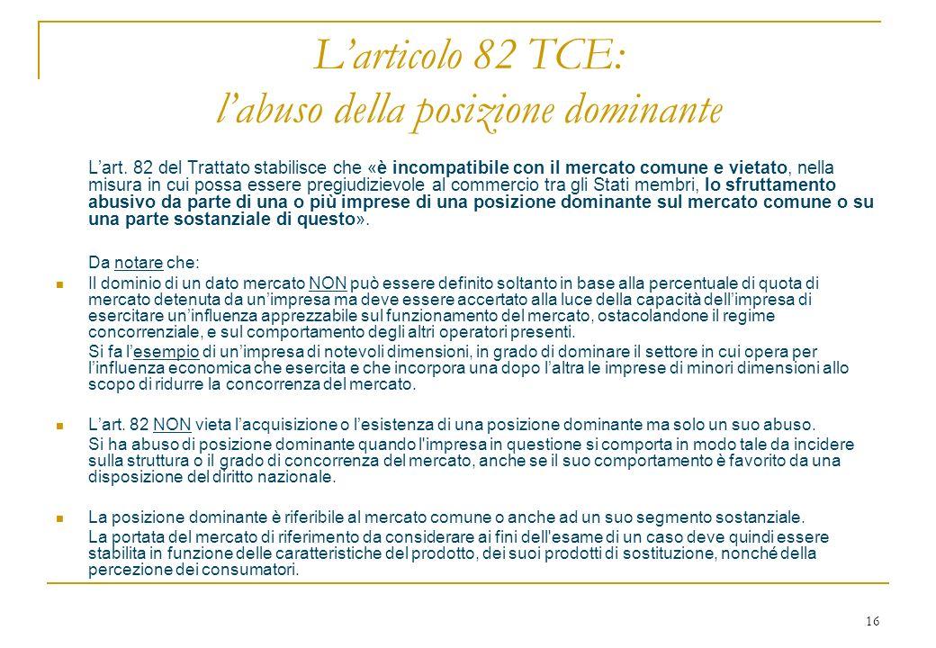 16 Larticolo 82 TCE: labuso della posizione dominante Lart.