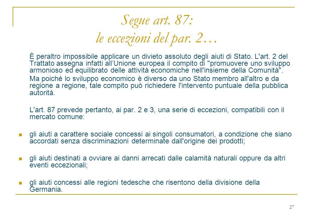 27 Segue art. 87: le eccezioni del par.
