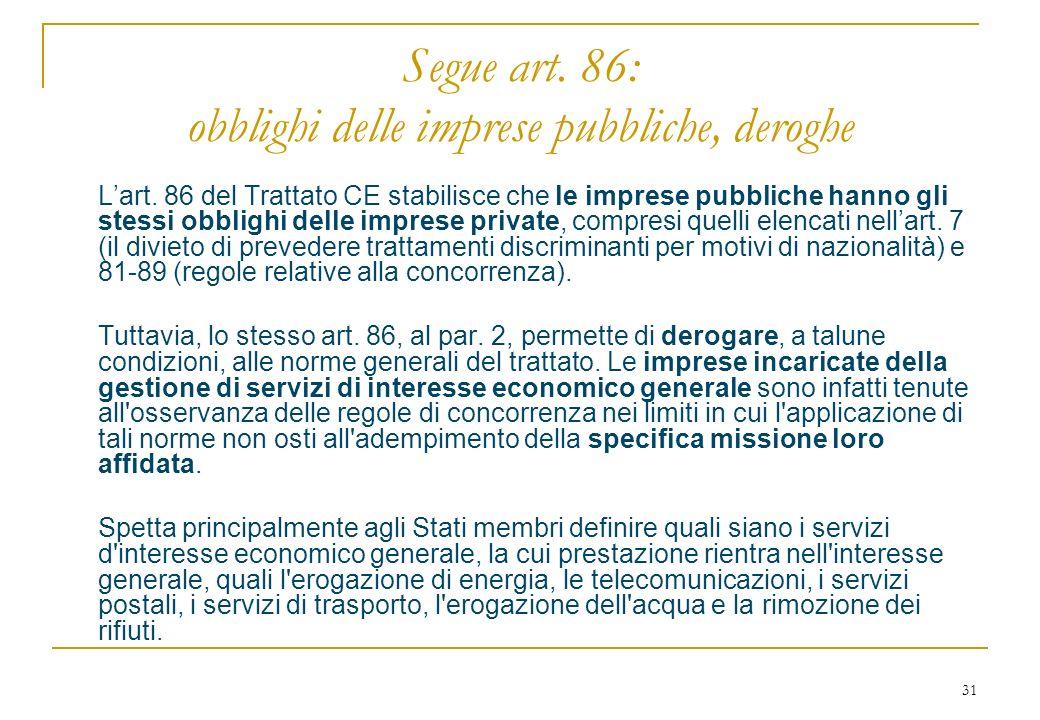 31 Segue art. 86: obblighi delle imprese pubbliche, deroghe Lart.