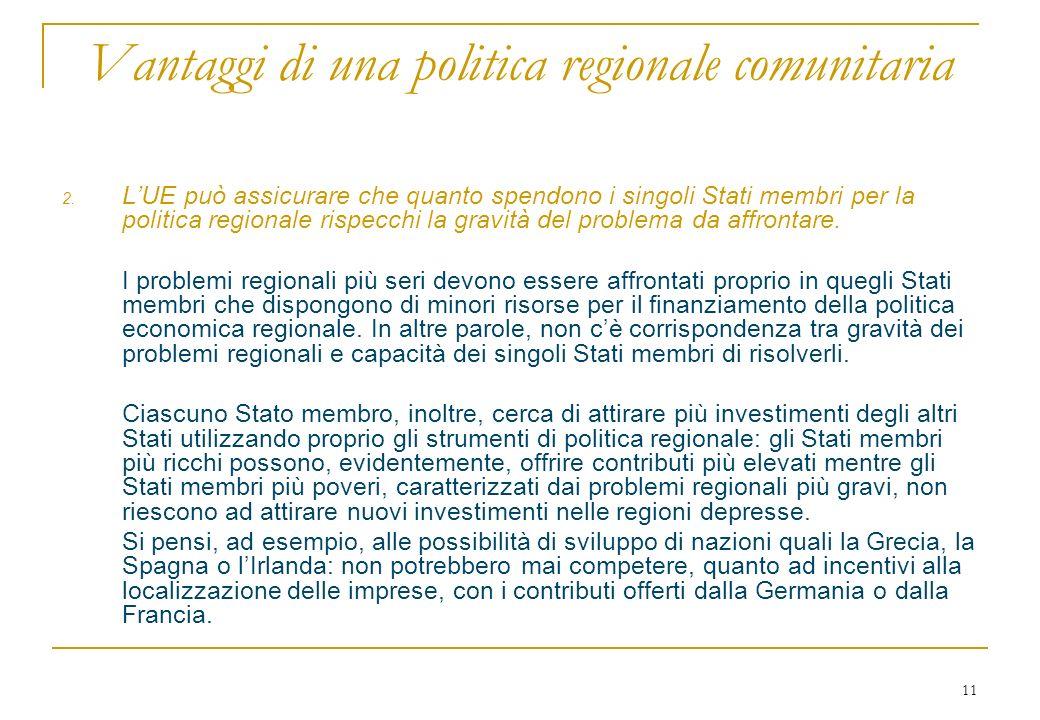 11 Vantaggi di una politica regionale comunitaria 2.