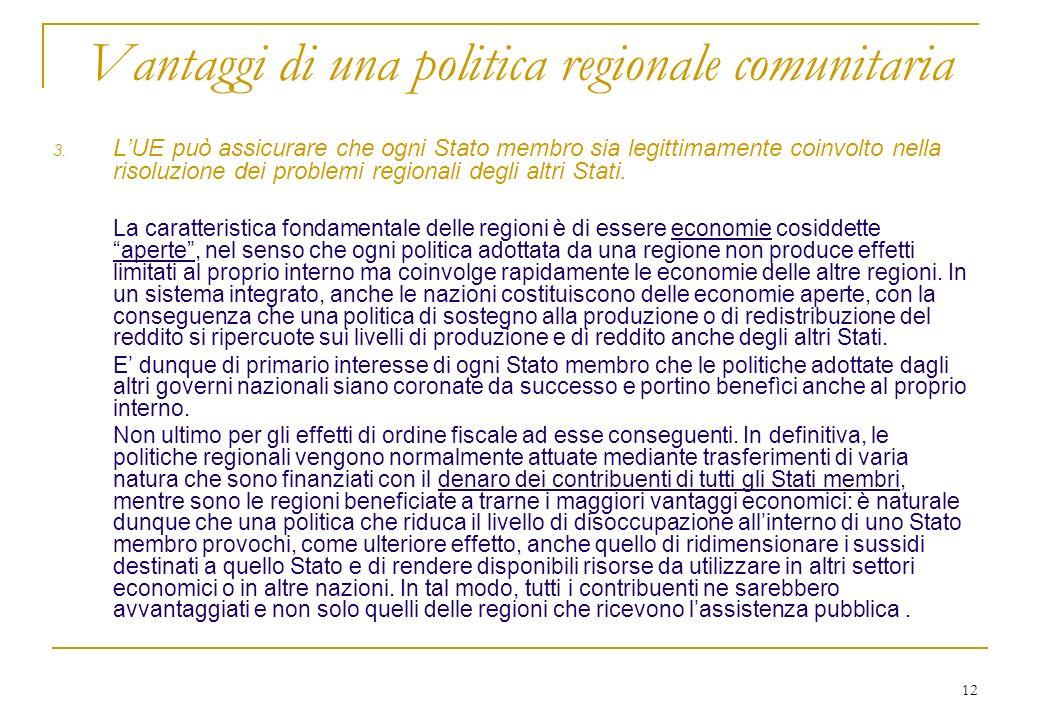 12 Vantaggi di una politica regionale comunitaria 3.
