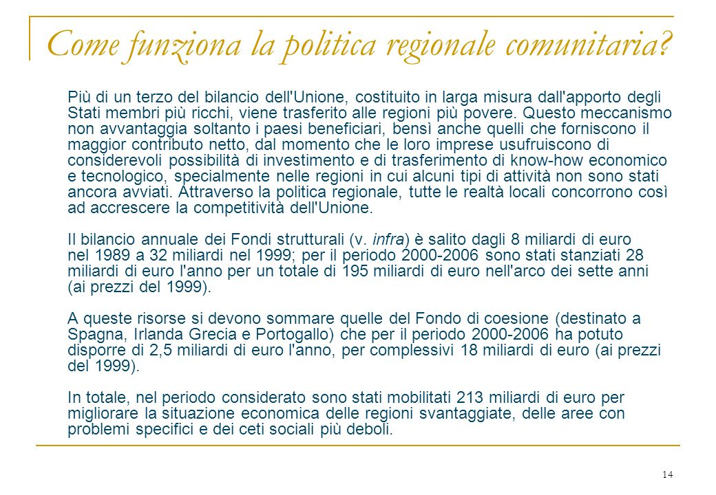 14 Come funziona la politica regionale comunitaria.