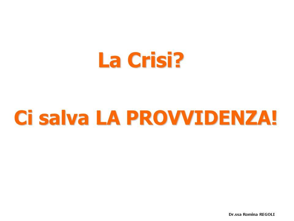 La Crisi? Ci salva LA PROVVIDENZA! Dr.ssa Romina REGOLI