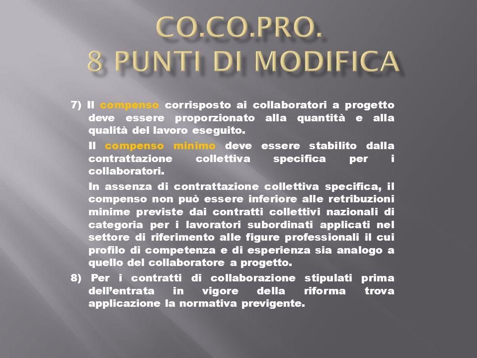 7) Il compenso corrisposto ai collaboratori a progetto deve essere proporzionato alla quantità e alla qualità del lavoro eseguito.