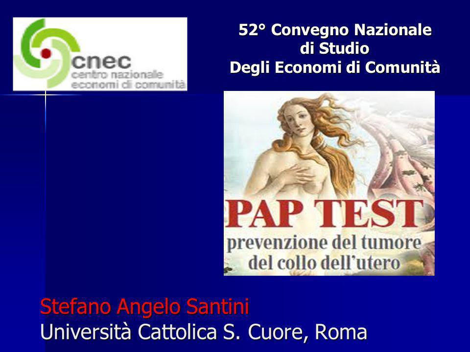 52° Convegno Nazionale di Studio Degli Economi di Comunità Stefano Angelo Santini Università Cattolica S. Cuore, Roma