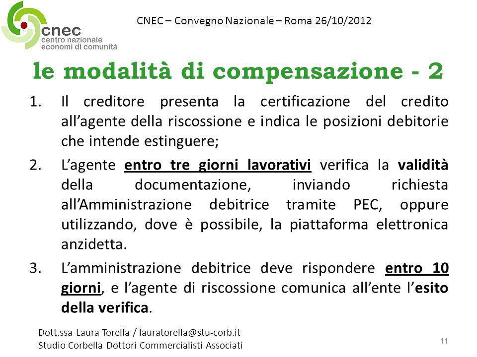 le modalità di compensazione - 2 1.Il creditore presenta la certificazione del credito allagente della riscossione e indica le posizioni debitorie che