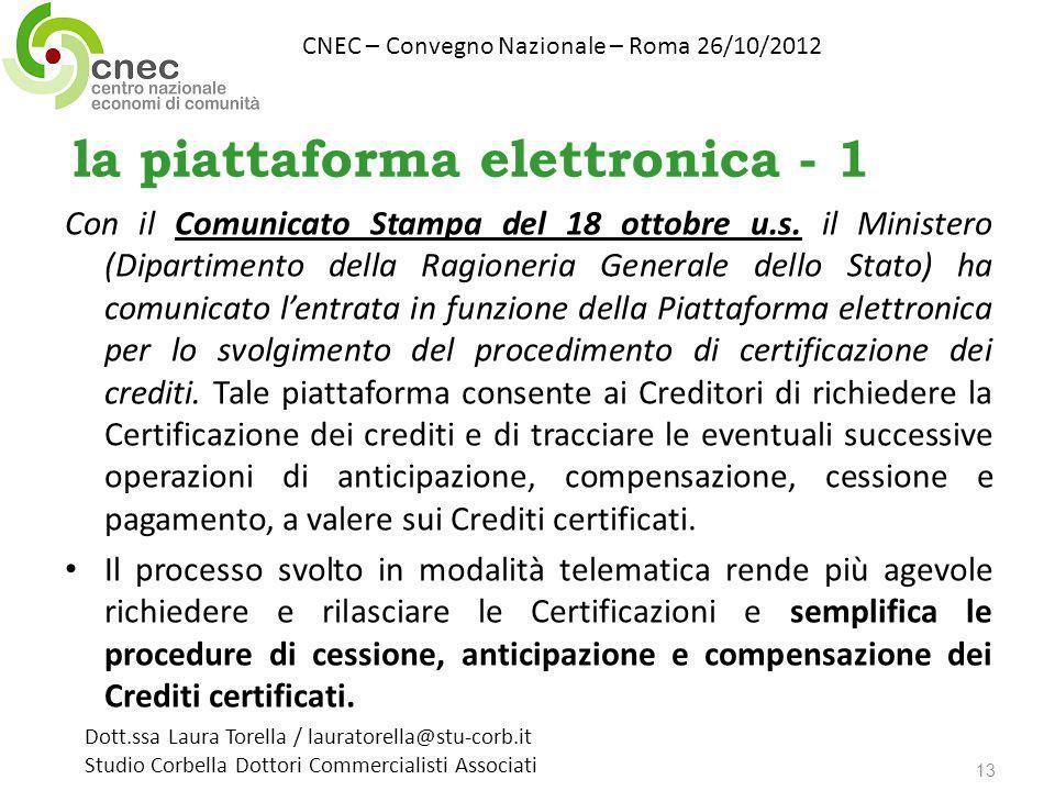 la piattaforma elettronica - 1 Con il Comunicato Stampa del 18 ottobre u.s. il Ministero (Dipartimento della Ragioneria Generale dello Stato) ha comun