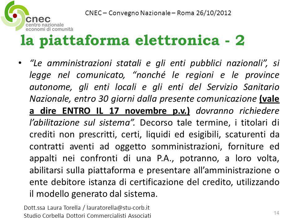 la piattaforma elettronica - 2 Le amministrazioni statali e gli enti pubblici nazionali, si legge nel comunicato, nonché le regioni e le province auto