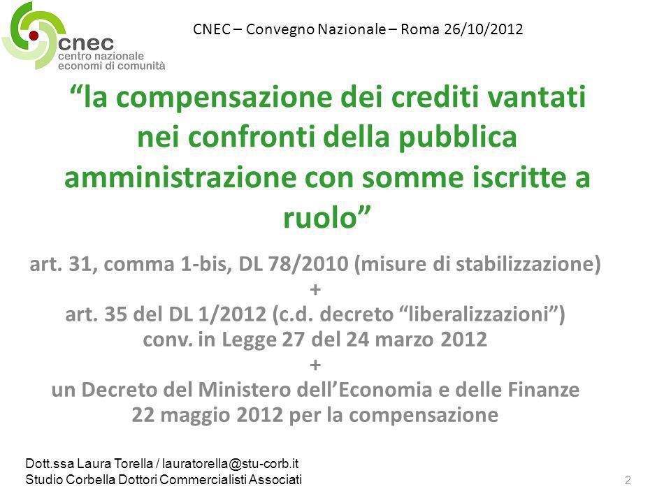la compensazione dei crediti vantati nei confronti della pubblica amministrazione con somme iscritte a ruolo art. 31, comma 1-bis, DL 78/2010 (misure