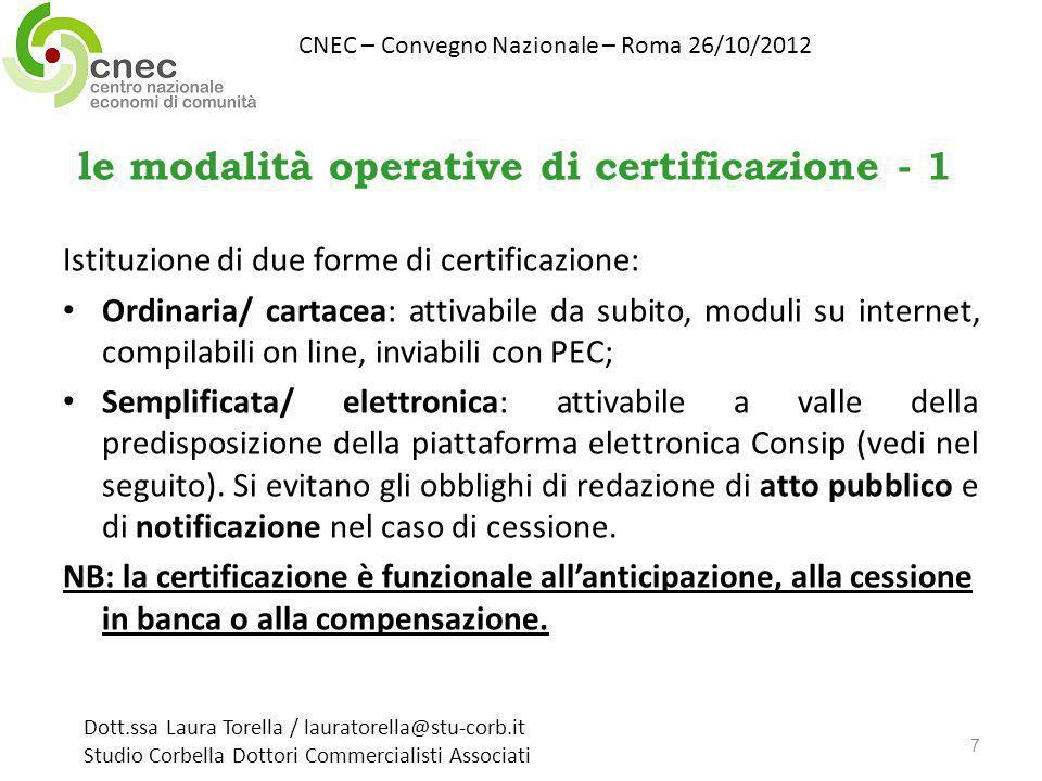 le modalità operative di certificazione - 1 Istituzione di due forme di certificazione: Ordinaria/ cartacea: attivabile da subito, moduli su internet,