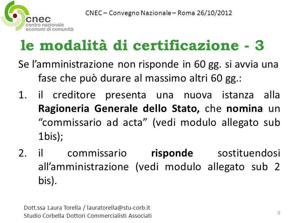 le modalità di certificazione - 3 Se lamministrazione non risponde in 60 gg.