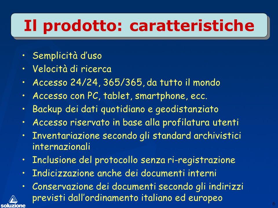Il prodotto: caratteristiche Semplicità duso Velocità di ricerca Accesso 24/24, 365/365, da tutto il mondo Accesso con PC, tablet, smartphone, ecc.