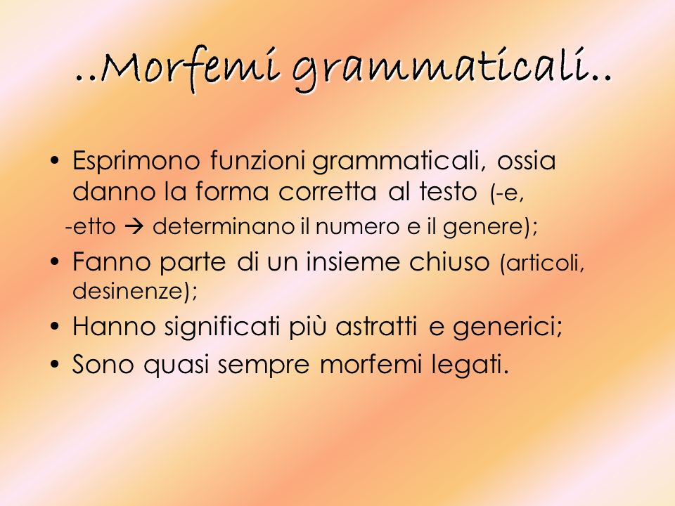 ..Morfologia.. Struttura interna, ovvero ANALISI GRAMMATICALE.