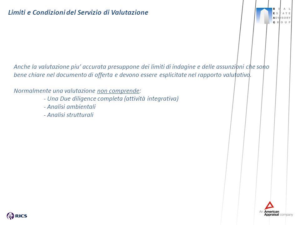 Anche la valutazione piu accurata presuppone dei limiti di indagine e delle assunzioni che sono bene chiare nel documento di offerta e devono essere e