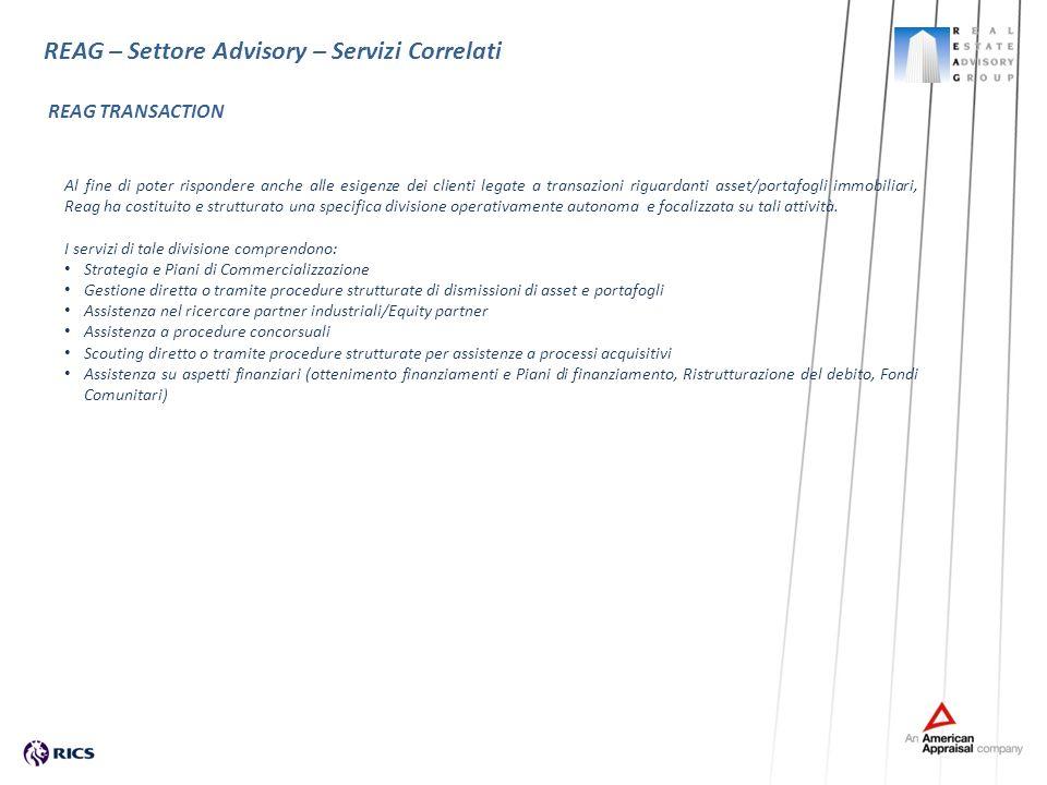 REAG – Settore Advisory – Servizi Correlati Al fine di poter rispondere anche alle esigenze dei clienti legate a transazioni riguardanti asset/portafo