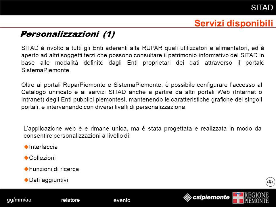 gg/mm/aa relatore evento SITAD 36 Oltre ai portali RuparPiemonte e SistemaPiemonte, è possibile configurare laccesso al Catalogo unificato e ai serviz