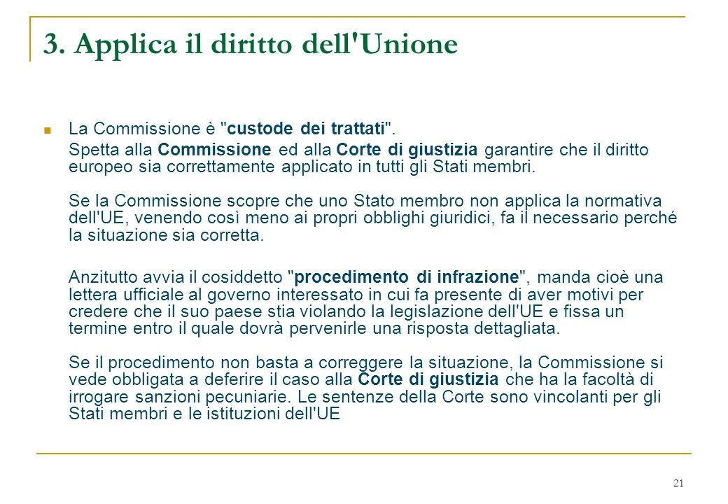 21 3.Applica il diritto dell Unione La Commissione è custode dei trattati .
