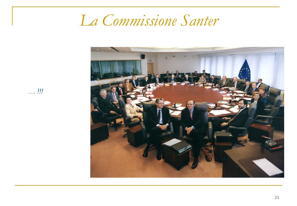 35 La Commissione Santer … !!!