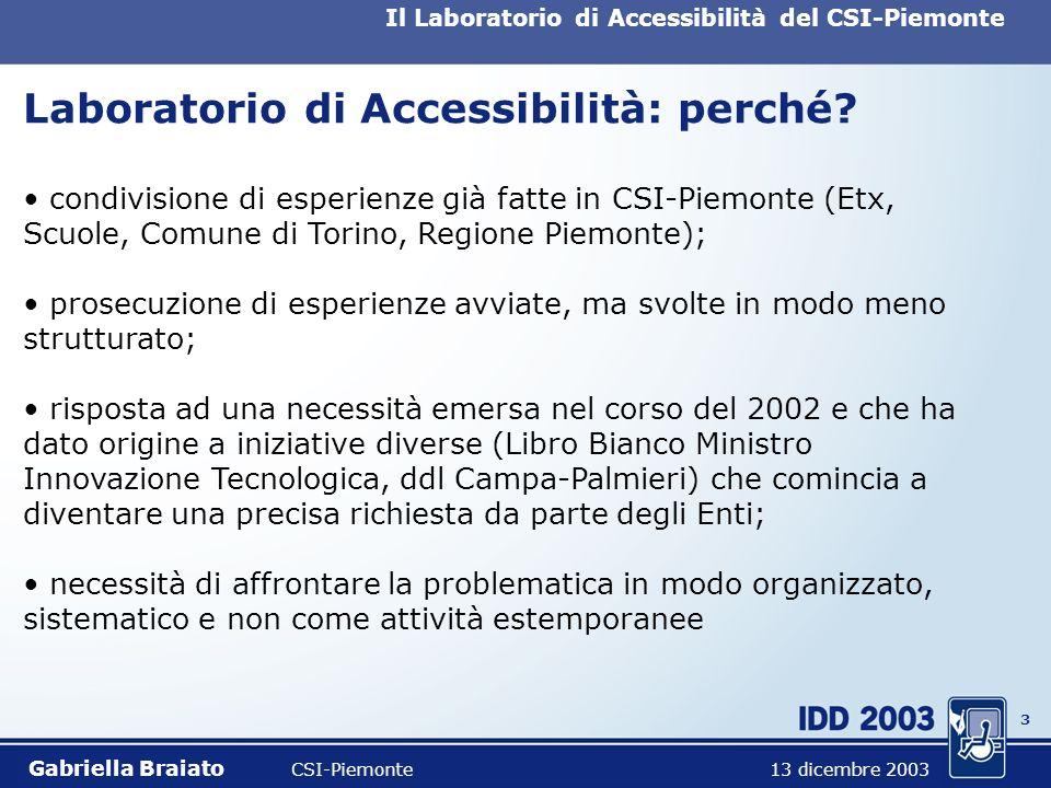 2 Il Laboratorio di Accessibilità del CSI-Piemonte Accessibilità e usabilità Accessibile = interfaccia e sistema di navigazione che non fanno uso di t
