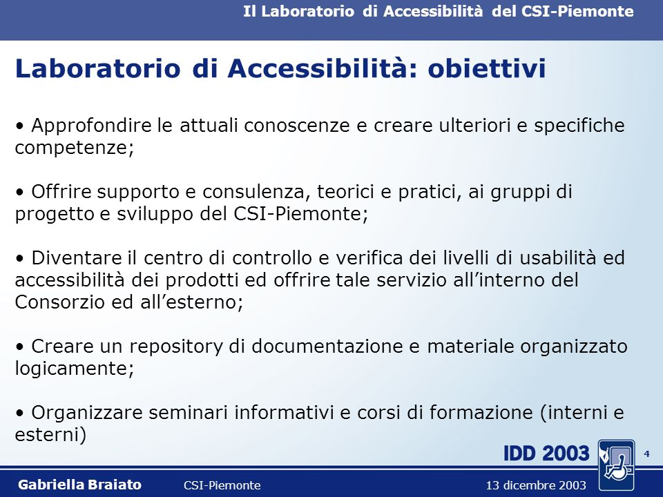 3 Il Laboratorio di Accessibilità del CSI-Piemonte Laboratorio di Accessibilità: perché.