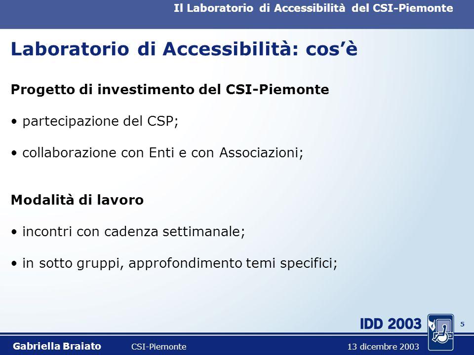 4 Il Laboratorio di Accessibilità del CSI-Piemonte Laboratorio di Accessibilità: obiettivi Approfondire le attuali conoscenze e creare ulteriori e spe