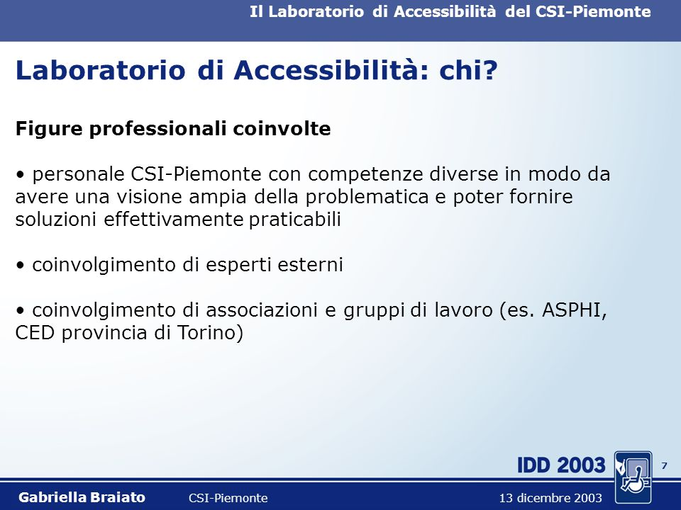 6 Il Laboratorio di Accessibilità del CSI-Piemonte Laboratorio di Accessibilità: come.