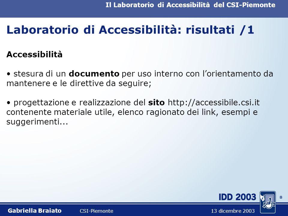 7 Il Laboratorio di Accessibilità del CSI-Piemonte Laboratorio di Accessibilità: chi? Figure professionali coinvolte personale CSI-Piemonte con compet