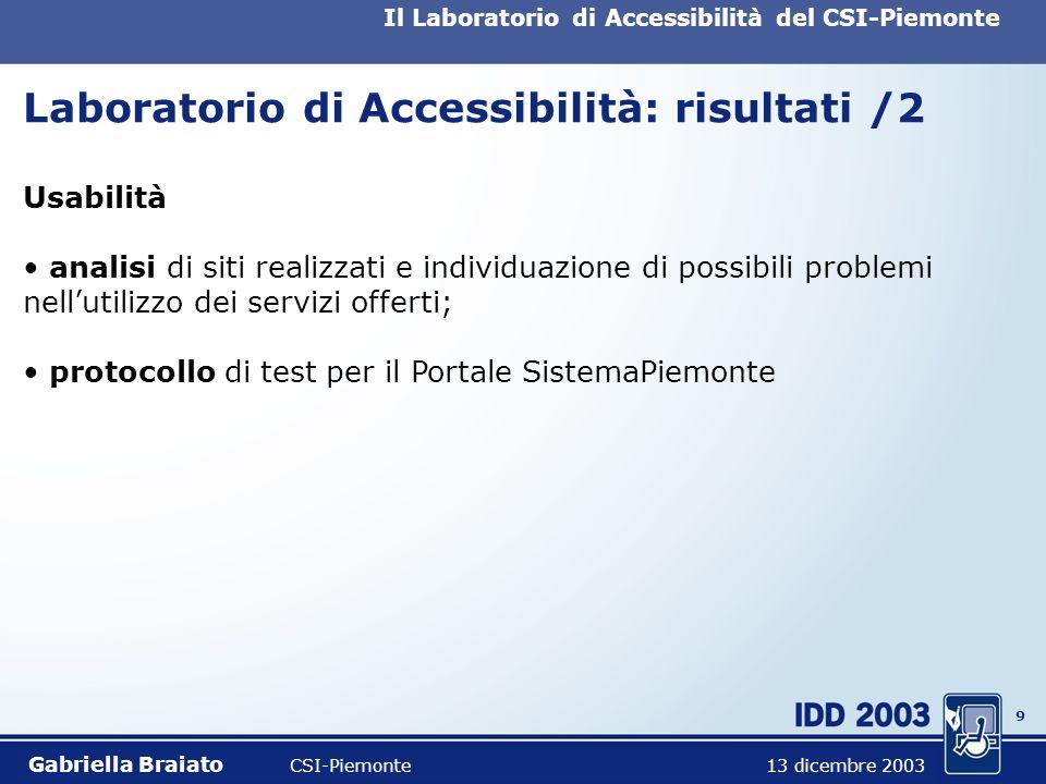 8 Il Laboratorio di Accessibilità del CSI-Piemonte Laboratorio di Accessibilità: risultati /1 Accessibilità stesura di un documento per uso interno co