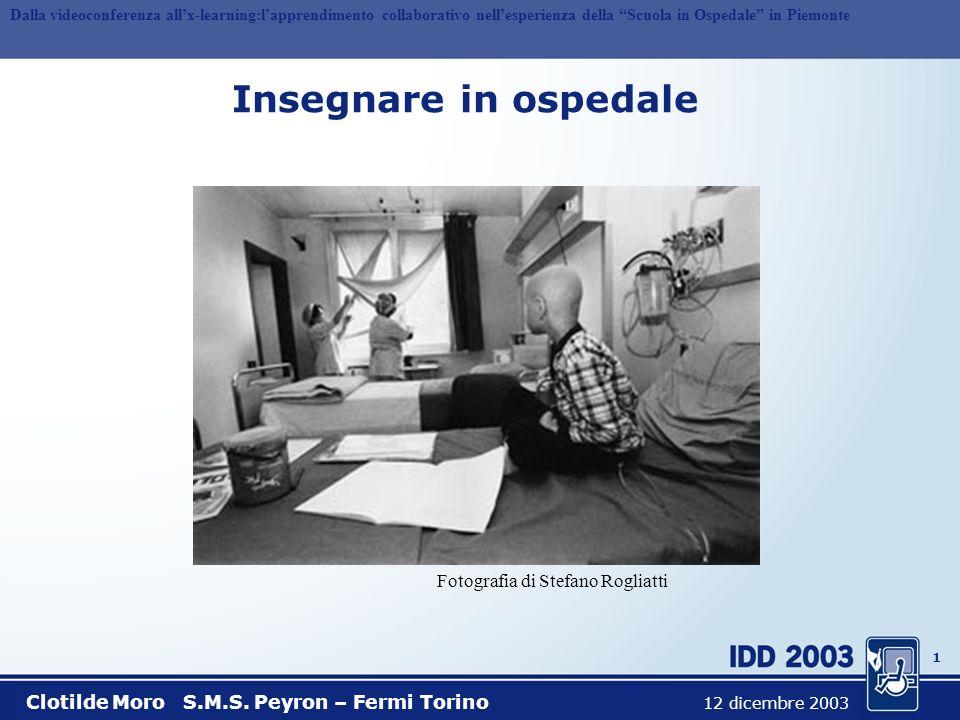 0 Dalla videoconferenza allx-learning: lapprendimento collaborativo nellesperienza della Scuola in Ospedale in Piemonte Clotilde Moro SMS Amedeo Peyro