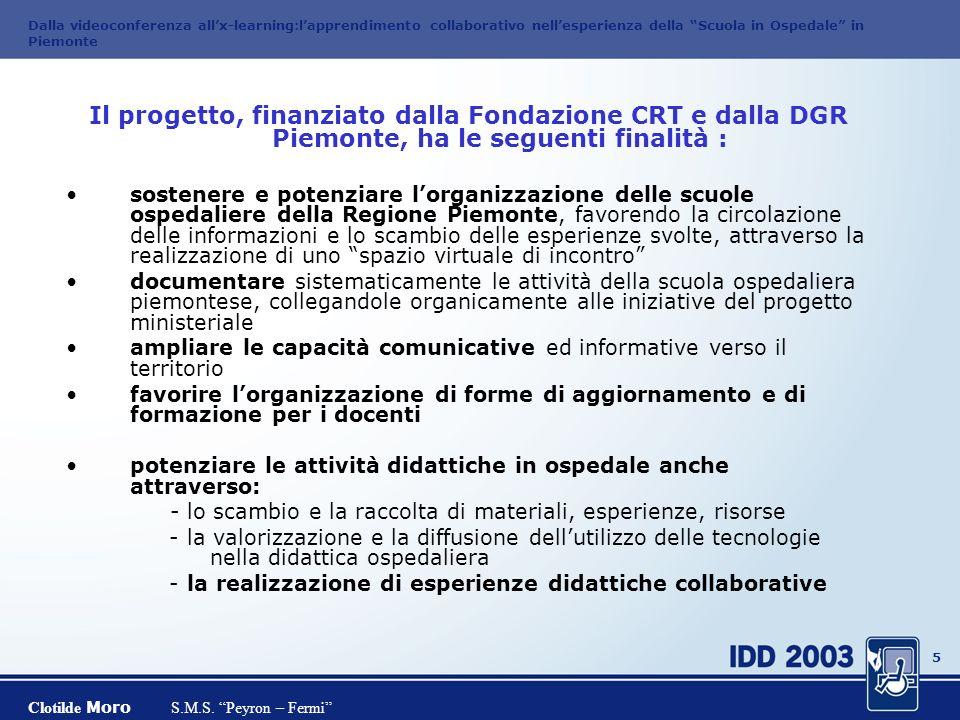 4 Dalla videoconferenza allx-learning:lapprendimento collaborativo nellesperienza della Scuola in Ospedale in Piemonte Clotilde Moro S.M.S. Peyron – F